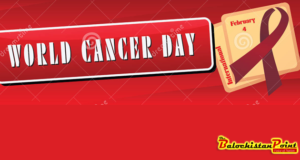 Cancer day steps and Balochistan
